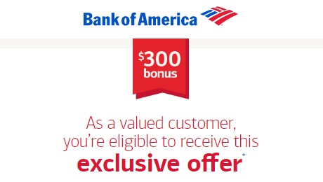 Bank of America, $300 Bonus