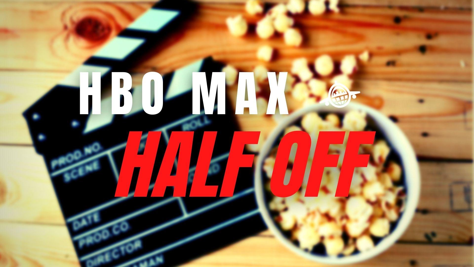 HBO Max Half Off